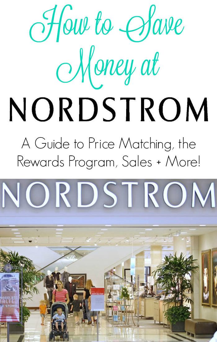 How to Save Money at Nordstrom - A guide to price matching, the rewards program, sakes and more