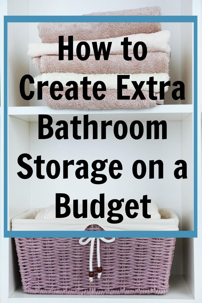 How To Create Extra Bathroom Storage On A Budget